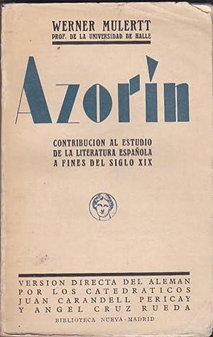 Azorín. Contribución al estudio de la literatura española a fines del siglo ...