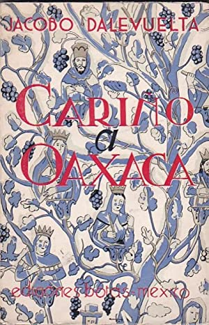Cariño a Oaxaca. Escrito para viandantes: DALEVUELTA, Jacobo