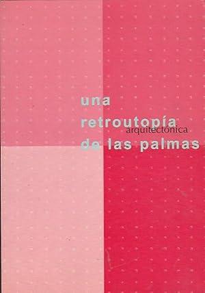 Una retroutopía arquitectónica de las palmas: GAGO VAQUERO, José
