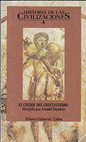 Historia de las civilizaciones. 4. El crisol: VARIOS AUTORES