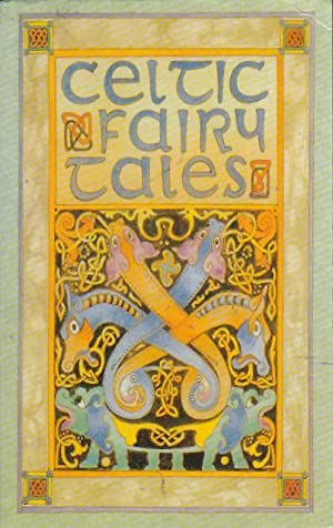 Celtic Fairy Tales. More Celtic Fairy Tales: JACOBS, Joseph (Selected
