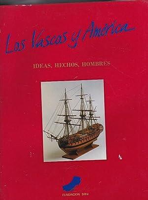 Los Vascos y América. Ideas, hechos, hombres: ARANA PÉREZ, Ignacio