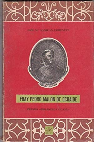 Fray Pedro Malon de Echaide: SANJUAN URMENETA, José