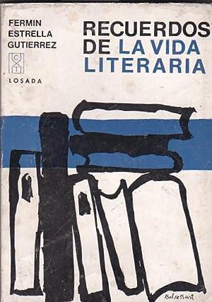 Recuerdos de la vida literaria: ESTRELLA GUTIERREZ, Fermin
