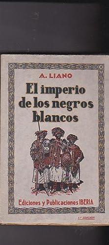 El imperio de los negros blancos: LIANO, A.