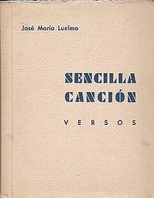 Sencilla canción. Versos: LUELMO, José María