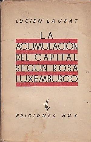 La acumulación del capital según Rosa Luxemburgo: LAURAT, Lucien