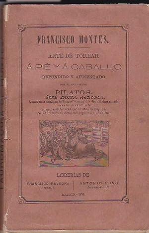 Arte de torear a pié y a caballo: MONTES, Francisco