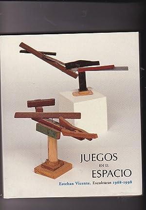 Juegos en el espacio. Esteban Vicente. Esculturas: ARNALDO, Javier /