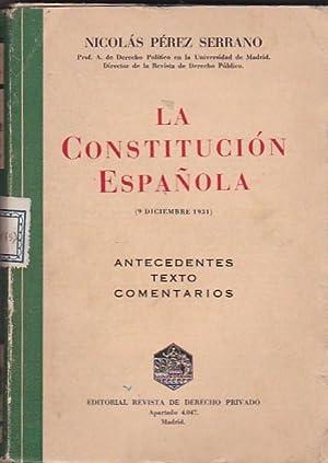 La Constitución Española. Antecedentes. Texto. Comentarios: PEREZ SERRANO, Nicolás
