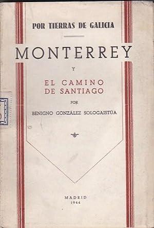 Monterrey y el camino de Santiago: GONZALEZ SOLOGAISTUA, Benigno