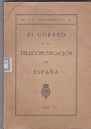 El Correo y la Telecomunicación en España: GALVARRIATO, J. A.