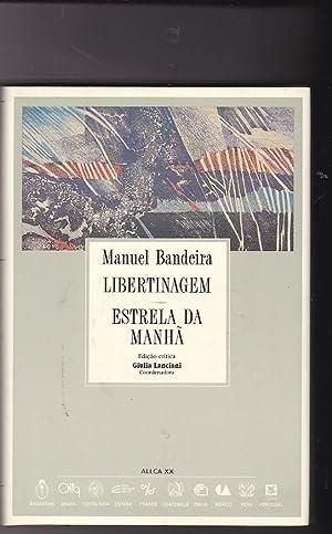 Libertinagem. Estrela da manha: BANDEIRA, Manuel