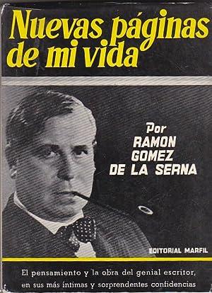 Nuevas páginas de mi vida (Lo que no dije en mi Automoribundia): GOMEZ DE LA SERNA, RAMON