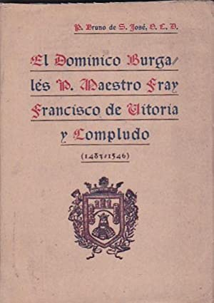 El dominico burgalés P. Mtro. Fray Francisco de Vitoria y Compludo (1483-1546): SAN JOSE, ...