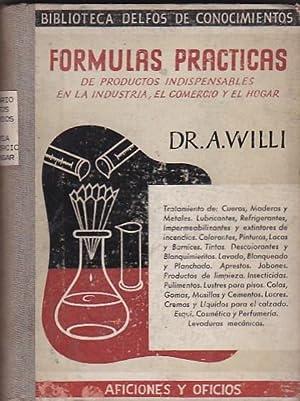 Fórmulas prácticas indispensables en la industria, el comercio y el hogar: WILLI, A.