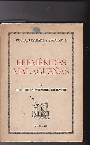 Efemérides malagueñas. IV. Octubre-Noviembre-Diciembre: ESTRADA Y SEGALERVA, José ...