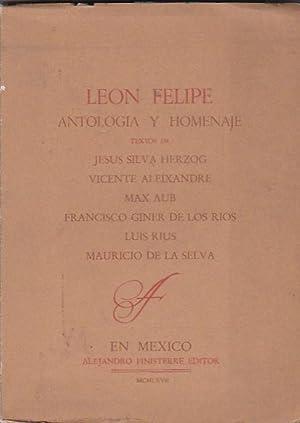 Leon Felipe. Antologia y homenaje: SILVA HERZOG, Jesus / ALEIXANDRE, Vicente / AUB, Max / GINER DE ...