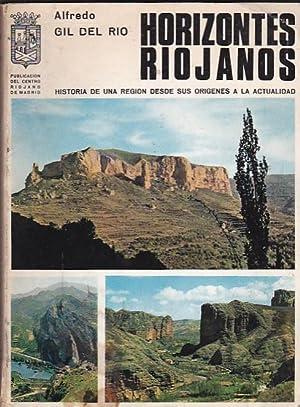 Horizontes riojanos. Historia de una región desde sus orígenes a la actualidad: GIL ...