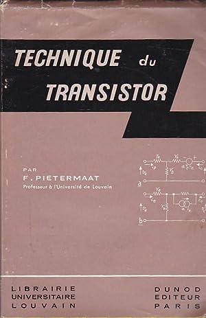 Technique du transistor: PIETERMAAT, F.