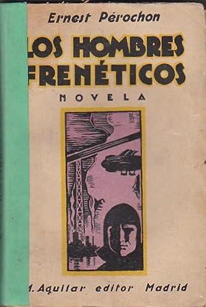 Los hombres frenéticos: PEROCHON, Ernest