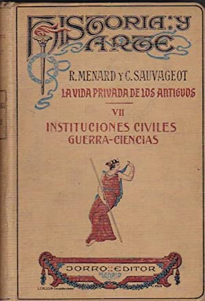 Las Instituciones de la Antigüedad. I. Instituciones civiles. Guerra. Ciencias: MENARD, René /...