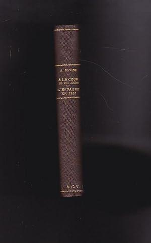 A la Cour du Roi Joseph. Souvenirs du Comte de Girardin. L Espagne en 1810. Souvenirs d un ...