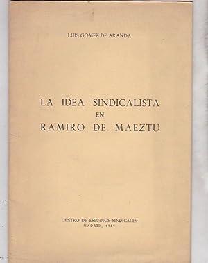 La idea sindicalista en Ramiro de Maeztu: GOMEZ DE ARANDA, Luis