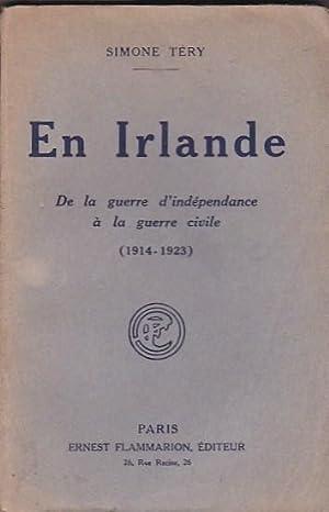 En Irlande. De la guerre d indépendance à la guerre civile (1914-1923): TERY, Simone