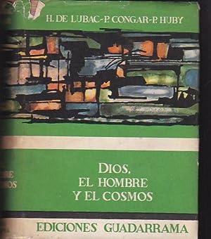 Dios, el hombre y el cosmos: LUBAC, H. de / CONGAR, P. / HUBY, J. ,.