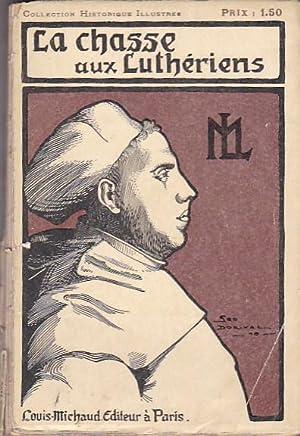 La Chasse aux Luthériens des Pays Bas. Souvenirs de Francisco de Enzinas: SAVINE, Albert