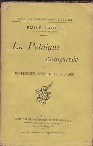 La Politique comparée de Montesquieu, Rousseau et Voltaire: FAGUET, Émile