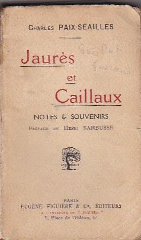 Jaurès et Caillaux. Notes et souvenirs: PAIX SEAILLES, Charles