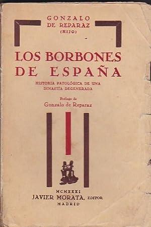 Los borbones de España. Historia patológica de una dinastía degenerada: ...