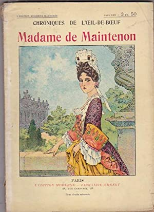 Madame de Maintenon: CHRONIQUES DE L OEIL DE BOEUF