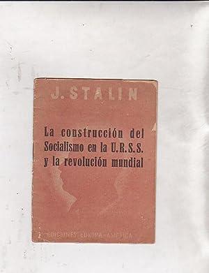 La construcción del socialismo en la U. R. S. S. y la revolución mundial: STALIN, J.