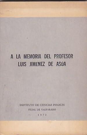 A la memoria del Profesor Luis Jiménez de Asúa