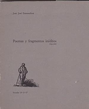Poemas y fragmentos inéditos 1944 - 1959: DOMENCHINA, Juan Jos�