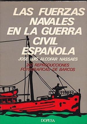 Las fuerzas navales en la guerra civil española: ALCOFAR NASSAES, Jose Luis