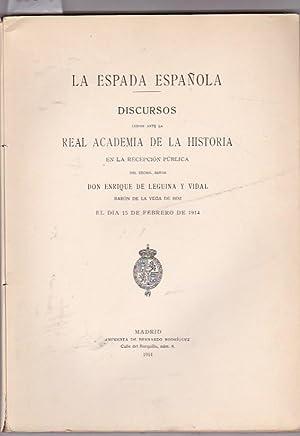 La espada española. Discursos leídos ante la Real Academia de la Historia en la ...
