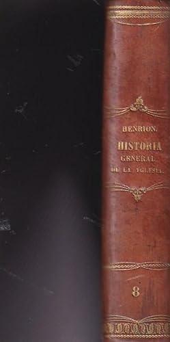 Historia general de la Iglesia desde la predicación de los apóstoles hasta el ...