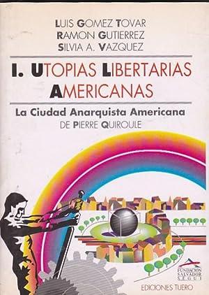 Utopías libertarias americanas: GOMEZ TOVAR, Luis / GUTIERREZ, Ramón / VAZQUEZ, Silvia A. / ...