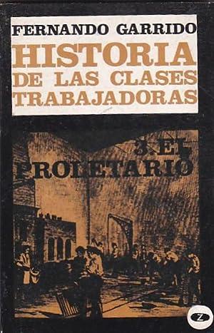 Historia de las clases trabajadoras. 1 El: GARRIDO, Fernando