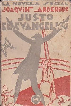 Justo el evangélico. (Novela de sarcasmo social y cristiano): ARDERIUS, Joaquín