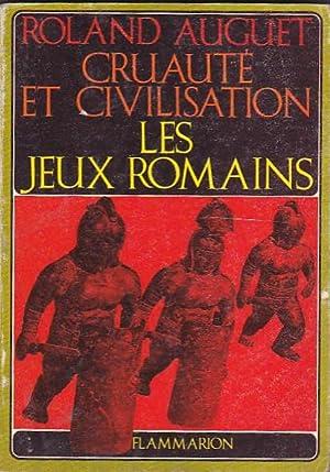 Cruauté et civilisation: Les jeux romains: AUGUET, Roland