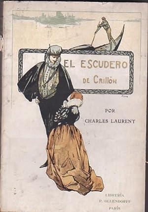 El escudero de Crillón. (Crónica del reinado de Enrique III): LAURENT, Charles