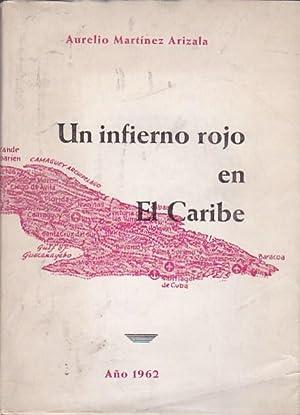"""Un infierno rojo en El Caribe. """"Los crímenes monstruosos en la Cuba comunista"""" ..."""