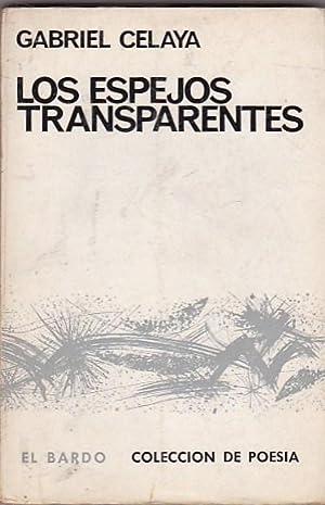 Los espejos transparentes: CELAYA, Gabriel