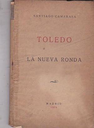 Toledo. La antigua ronda y la nueva ronda o carretera de circunvalación: CAMARASA, Santiago