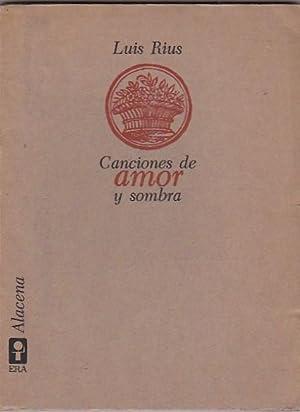 Canciones de amor y sombra: RIUS, Luis